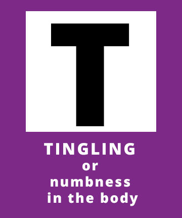 T for Tingline or numbness in the body a possible sign of a stroke | Stroke Recovery Foundation